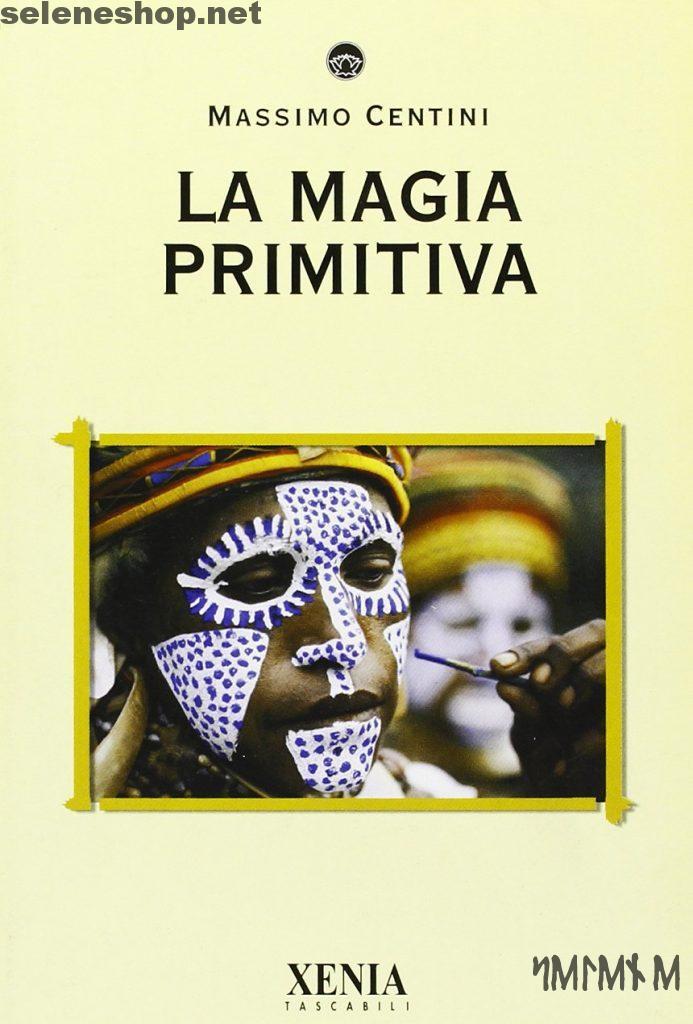 La Magia Primitiva - Massimo Centini
