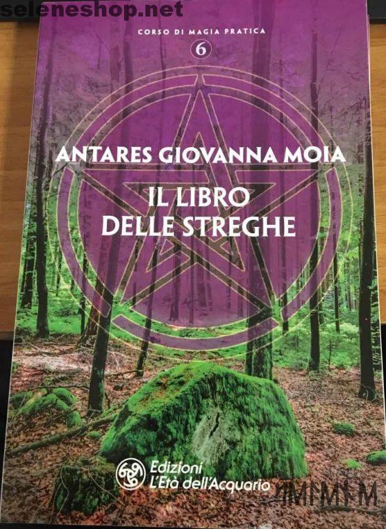 Il libro delle streghe - Antares Giovanna Moia