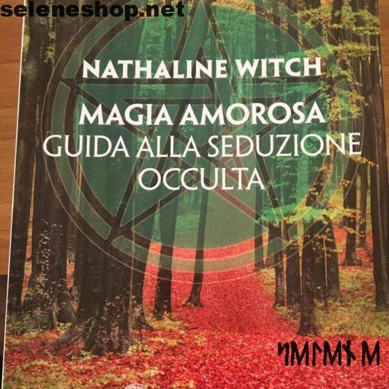 Magia amorosa guida alla seduzione - nathaline witch